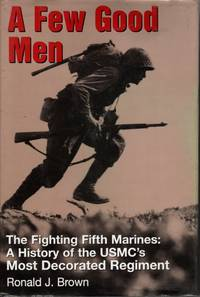 image of A Few Good Men The Fightig Fifth Mariens: a History of the USMC's Most  Decorated Regiment
