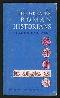 The Greater Roman Historians by  M.L.W LAISTNER - 1963 - from Between the Covers- Rare Books, Inc. ABAA and Biblio.com