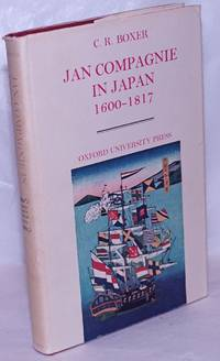 image of Jan Compagnie in Japan 1600-1817 An Essay on the cultural, artistic and scientific Influence exercised by the Hollanders in Japan from the seventeenth to the nineteenth Centuries