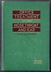 Office Treatment of the Nose, Throat and Ear. Second Edition