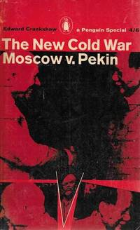 The New Cold War Moscow v. Pekin