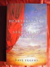 A HEARTBREAKING WORK OF STAGGERING GENIUS.