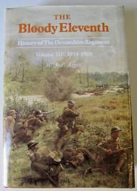 Bloody Eleventh: History of the Devonshire Regiment. Volume II: 1815 - 1914.