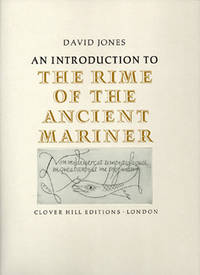 An Introduction to The Rime of the Ancient Mariner. by  David. CLOVER HILL EDITIONS JONES - Hardcover - 1972 - from SOPHIE SCHNEIDEMAN RARE BOOKS (SKU: 8042)