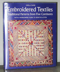 Embroidered Textiles : Traditional Patterns from Five Continents (With a Worldwide Guide to...
