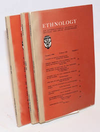 Ethnology: an international journal of cultural and social anthropology; volume VII, numbers 1, 2 and 3 incomplete run