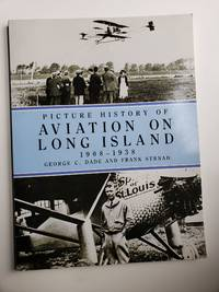 Picture History of Aviation on Long Island 1908-1938