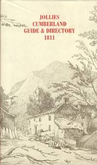 Jollies Cumberland Guide & Directory 1811 containing a descriptive tour through the County.