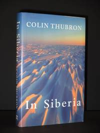 In Siberia [SIGNED] by Colin Thubron - Signed First Edition - 1993 - from Tarrington Books and Biblio.com