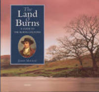 The Land O' Burns  A Guide to the Burns Country
