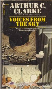 VOICES FROM THE SKY by Clarke Arthur C - Paperback - 2nd printing. The universe is full of voices, calling from star  - 1971 - from Fantastic Literature Ltd and Biblio.co.uk