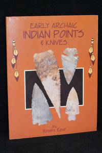 Early Archaic Indian Points & Knives
