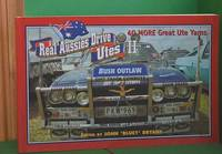 Real Aussies Drive Utes II : 40 More Great Ute Yarns