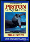 image of The Development of Piston Aero Engines: From the Wrights to Microlights : A Century of Evolution and Still a Power to Be Reckoned With