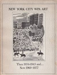 New York City WPA Art: Then 1934-1943 and Now 1960-1977