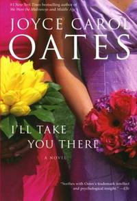 I'll Take You There by Oates, Joyce Carol