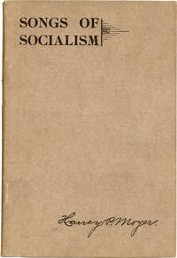 Songs of Socialism for Local Branch and Campaign Work, Public Meetings, Labor, Fraternal, and Religious Organizations, Social Gatherings, and the Home