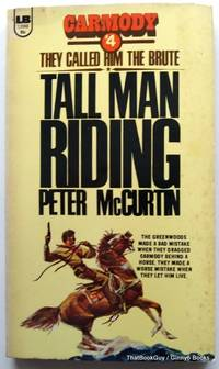 Tall Man Riding (Carmody #4 They Called Him The Brute)