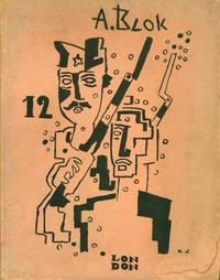 image of The Twelve. Translated from the Russian with an introduction and notes by C. E. Bechhofer, with illustrations and cover-designs by Michael Larionov