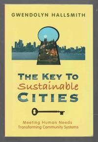 The Key to Sustainable Cities Meeting Human Needs, Transforming Community  Systems