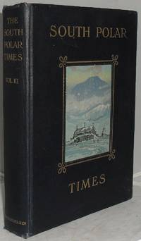 The South Polar Times: Volume III, April to October 1911