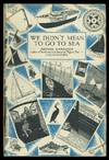 image of WE DIDN'T MEAN TO GO TO SEA.
