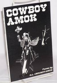 Cowboy amok; poems by  illustrations by Maceo (Ty dePass)  D. L. - Paperback - First Edition - 1987 - from Bolerium Books Inc., ABAA/ILAB and Biblio.com