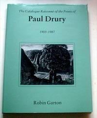 THE CATALOGUE RAISONNE OF THE PRINTS OF PAUL DRURY. 1903 - 1987