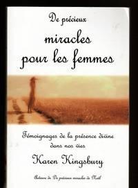 De précieux miracles pour les femmes : Témoignages de la présence divine dans nos vies