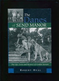 The Danes of Send Manor : the life, loves and mystery of Gordon Stewart by  Robert Heal - First edition - 2001 - from Owl & Company Bookshop and Biblio.com