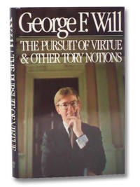 The Pursuit of Virtue & Other Tory Notions by  George F Will - First Edition - 1982 - from Yesterday's Muse, ABAA, ILAB, IOBA and Biblio.com