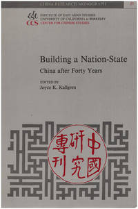 Building a Nation State: China After Forty Years (China Research Monograph)