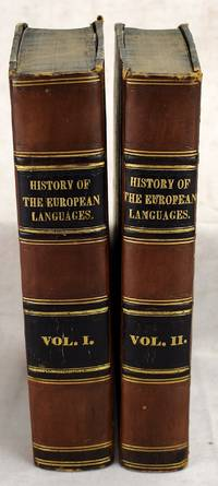 History of the European Languages: or, Researches into the affinities of the Teutonic, Greek, Celtic, Slavonic and Indian Nations (2 volume set) by Alexander Murray - Hardcover - 1823 - from SequiturBooks (SKU: 2101150021)