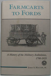 Farmcarts to Fords: A History of the Military Ambulance, 1790-1925