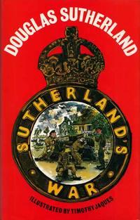 Sutherland's War. An English Gentleman Goes Into Battle
