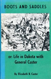 image of BOOTS AND SADDLES, or, Life in Dakota with General Custer (Social Science Reprints Series)