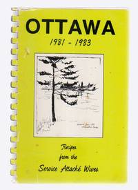 Ottawa 1981 - 1983 Recipes from the Service Attaché Wives
