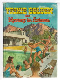 TRIXIE BELDEN AND THE MYSTERY IN ARIZONA. #6