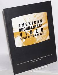 image of American documentary video: subject to change. A video exhibition co-ordinated by the American Federation of Arts and the Museum of Modern Art