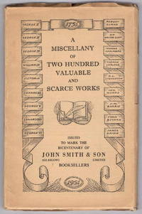 A Miscellany of Two Hundred Valuable and Scarce Works Issued to Mark the Bicentary of John Smith & Son Booksellers