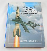 V-Missiles of the Third Reich, The V-1 and V-2