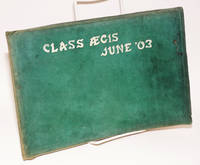 The class Aegis June '03. Brought out for the graduating class by the Aegis Publishing Company, June 18, 1903