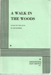 A Walk in the Woods: A Play in Two Acts by  Lee Blessing - Paperback - 1988 - from The Book Junction (SKU: 36765)