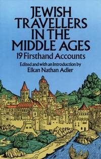 Jewish Travellers in the Middle Ages: 19 First Hand Accounts