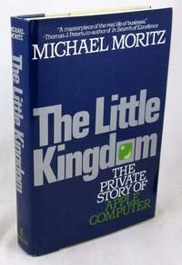 The Little Kingdom: The Private Story of Apple Computer