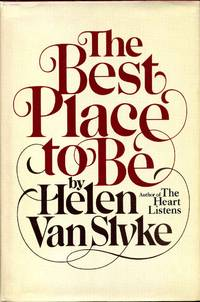 THE BEST PLACE TO BE. Signed and Inscribed by the author.