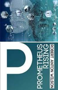Prometheus Rising by Robert Anton Wilson - Paperback - 2016-09-01 - from Books Express (SKU: 0692710604n)