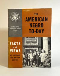 [AFRICAN-AMERICANA]. The American Negro To-Day: Facts and Views of American and British Writers