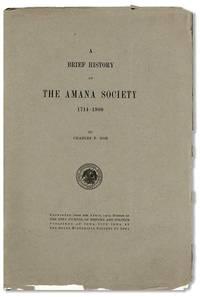 A Brief History of the Amana Society 1714-1900