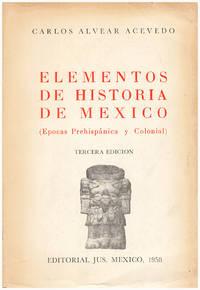 Elementos de Historia de Mexico (Epocas Prehispanica y Colonial)